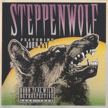 Steppenwolf - Born to Be Wild – A Retrospective (1966-1990) 1991 (2CD)