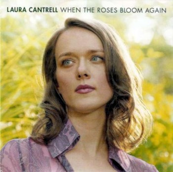 Laura Cantrell - When The Roses Bloom Again (2002)