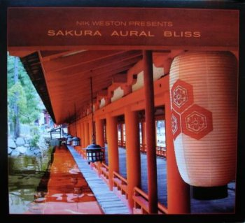 VA - Nik Weston Presents Sakura Aural Bliss (2003)