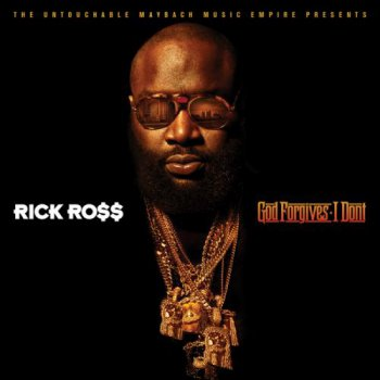 Rick Ross - God Forgives, I Don't [Deluxe Edition] - 2012