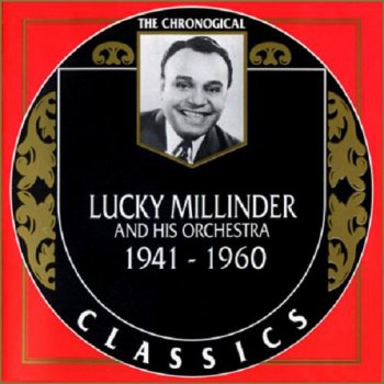 Lucky Millinder And His Orchestra - The Chronological Classics [2 Albums] (1993)
