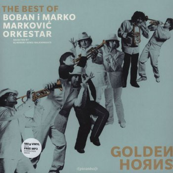 Boban Markovic Orkestar - Golden Horns: The Best of Boban i Marko Markovic Orkestar (2012)