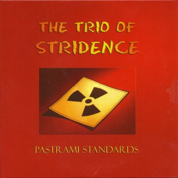 The Trio of Stridence - Pastrami Standards (2005)