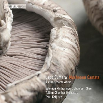 Lepo Sumera - Mushroom Cantata & other choral works (2005)
