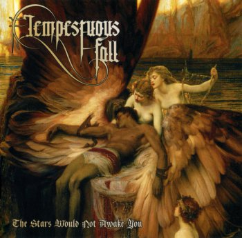 Tempestuous Fall - The Stars Would Not Awake You (2012)