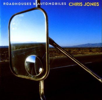 Chris Jones - Roadhouses & Automobiles (2003)