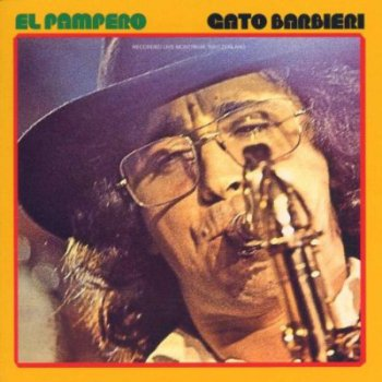 Gato Barbieri - El Pampero: Live in Montreaux (1971)
