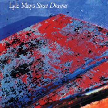 Lyle Mays – Street Dreams (1988)