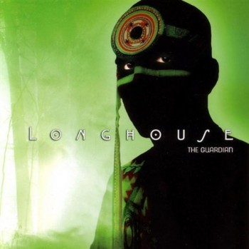 Longhouse - The Gaurdian (2006)