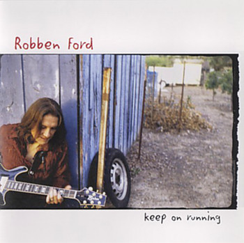 Robben Ford - Keep On Running (2003)