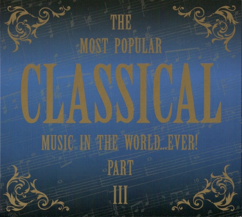 VA/ The Most Popular CLASSICAL Music In The World...Ever! part3 (2008)