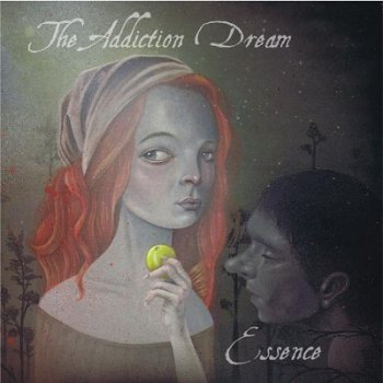 The Addiction Dream - Essence (2012)