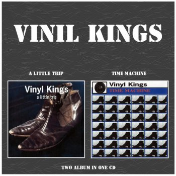 Vinyl Kings - A Little Trip (2002) - Time Machine (2005)
