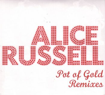 Alice Russell - Pot Of Gold Remixes (2009)
