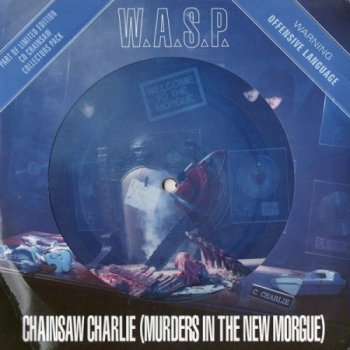 "W.A.S.P. (WASP) - Chainsaw Charlie [Parlophone, UK, 2 7"", (VinylRip 24/192)] (1992)"