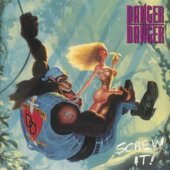 Danger Danger - Screw It! 1991