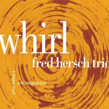The Fred Hersch Trio - Whirl (2010)