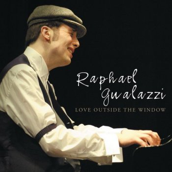 Raphael Gualazzi - Love Outside The Window (2005)