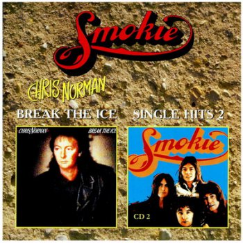 Chris Norman - Break The Ice (1989) • Smokie - Single Hits 2 (1978)