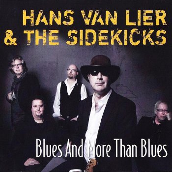 Hans van Lier & The Sidekicks - Blues And More Than Blues (2012)