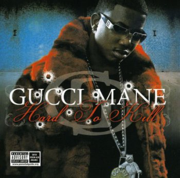 Gucci Mane-Hard To Kill 2006
