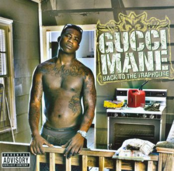 Gucci Mane-Back To The Traphouse 2007