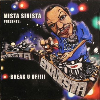 Mista Sinista-Break U Off 2005