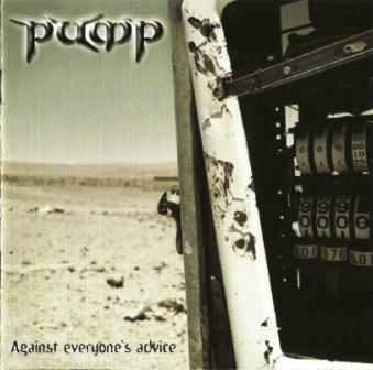 Pump - Against Everyone's Advice (2003)
