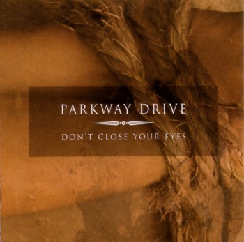 Parkway Drive - Don't Close Your Eyes [EP] (2004)