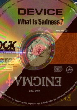 Device -What is sadness?1990 mix + ENIGMA-Sadeness part I 1990 mix / Lossless 16-44