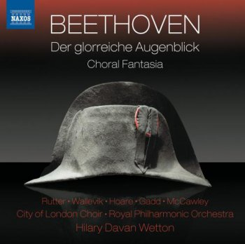 City of London Choir, Royal Philharmonic Orchestra, Hilary Davan Wetton - Ludwig van Beethoven : Der glorreiche Augenblick (2012)