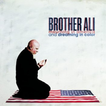Brother Ali-Mourning In America And Dreaming In Color 2012