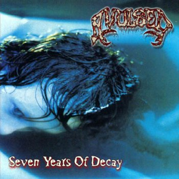 Avulsed - Seven Years Of Decay (Compilation) 1999, re-released 2005