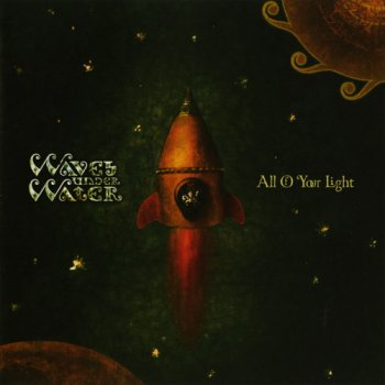Waves Under Water - All Of Your Light (2011)