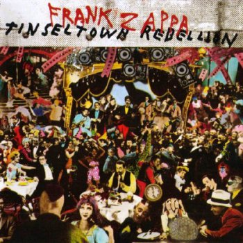 Frank Zappa - Tinsel Town Rebellion 1981 (Remaster Mastering Lab Inc. 2012)