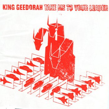 King Geedorah-Take Me To Your Leader 2003
