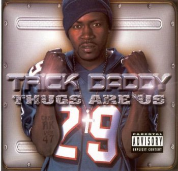 Trick Daddy-Thugs Are Us 2001