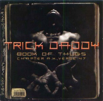 Trick Daddy-Book Of Thugs Chapter AK Verse 47 2000