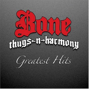 Bone Thugs-N-Harmony-Greatest Hits 2004