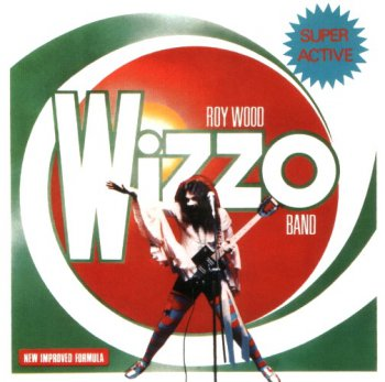 Roy Wood Wizzo Band - Super Active 1977 (2007)