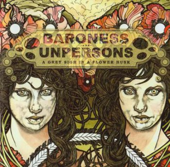 Baroness & Unpersons - A Grey Sigh In A Flower Husk (2007)