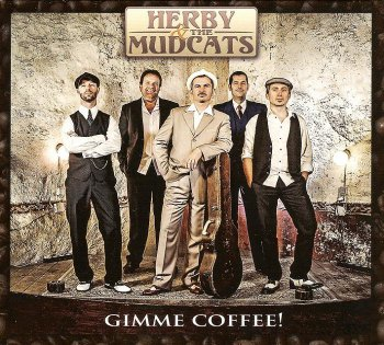 Herby & the Mudcats - Gimme Coffee! (2012)