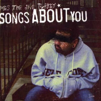 Mes The Jive Turkey-Songs About You 2006