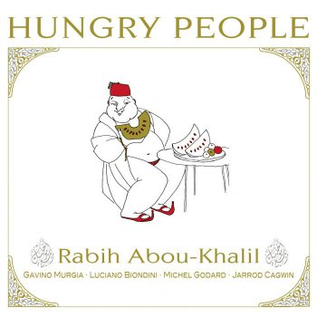 Rabih Abou-Khalil - Hungry People (2012)