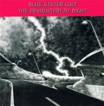 Blue Oyster Cult (BOC) - The Revolution By Night [Columbia – FC 38947, US, LP (VinylRip 24/192)] (1983)