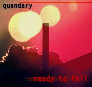 Quandary - Ready To Fail (2010) Digital Web-Release