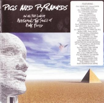 V./A - Pigs And Pyramids: An All Star Lineup Performing the Songs of Pink Floyd (2002)