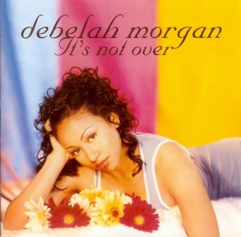 Debelah Morgan - It's Not Over (1998)