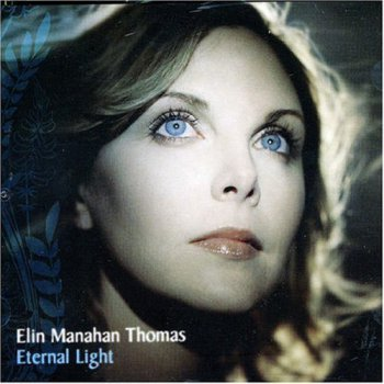 Elin Manahan Thomas - Eternal Light (2007)
