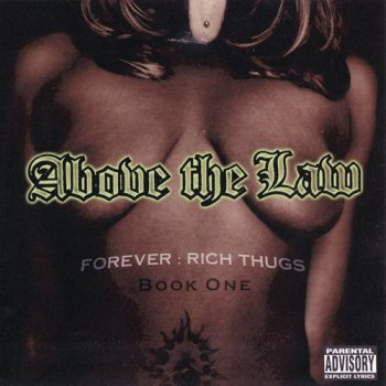 Above The Law-Forever Rich Thugs:Book One 1999